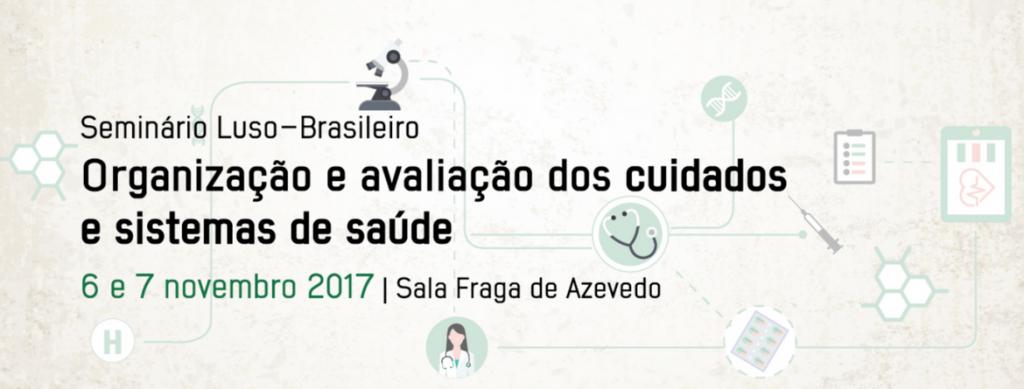 Seminário Luso-Brasileiro sobre Organização e Avaliação dos Cuidados e Sistemas de Saúde