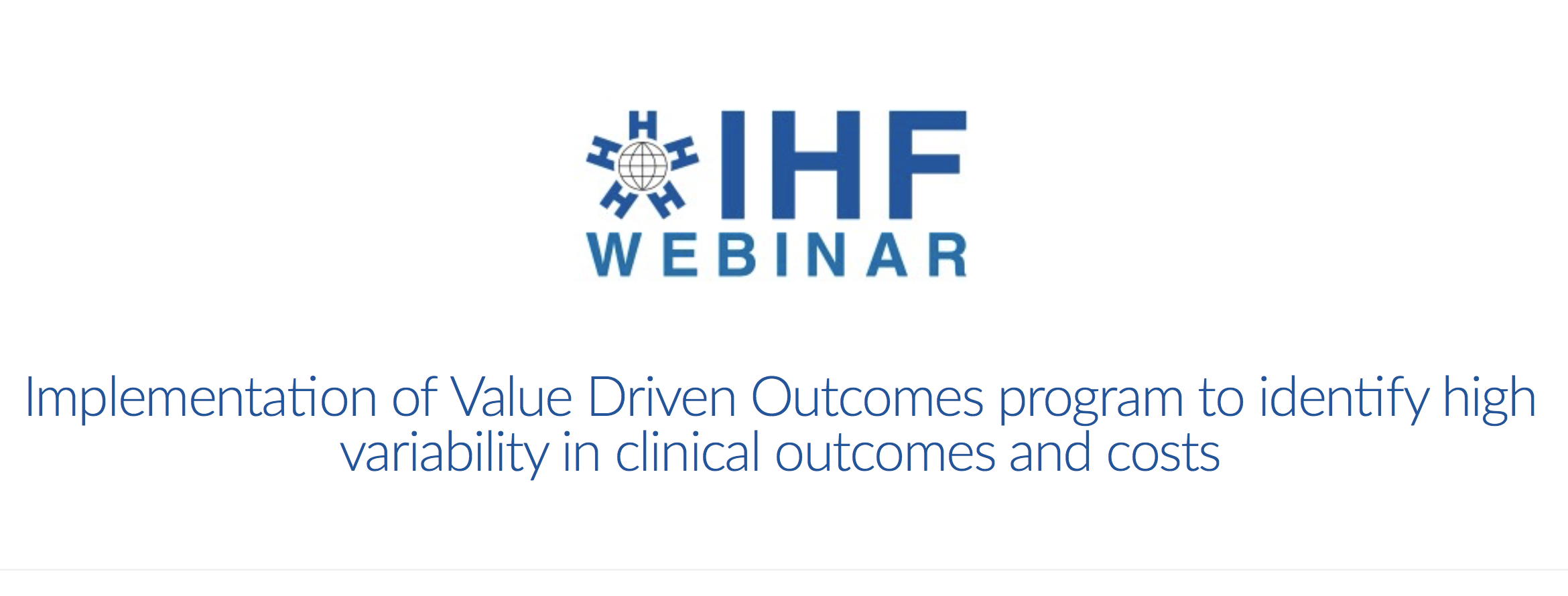 Webinar | Implementation of Value Driven Outcomes program to identify high variability in clinical outcomes and costs